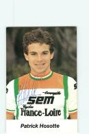 Patrick HOSOTTE , Autographe Manuscrit, Dédicace. 2 Scans. Cyclisme. Sem France Loire - Cyclisme
