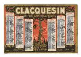 CALENDRIER 1931 PUB CLACQUESIN LE PLUS SAIN DES APERITIFS BOISSON ALCOOL EXTRAIT DES PINS DE NORVEGE - Formato Piccolo : 1921-40