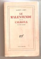Albert CAMUS - LE MALENTENDU Suivi De GALIGULA Nouvelles Version - NRF Gallimard, Imprimé En 1961 - Auteurs Classiques