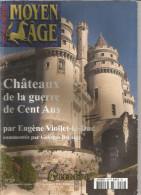 Revue Moyen Age N° 19   Chateau De La Guerre De Cent Ans - Histoire