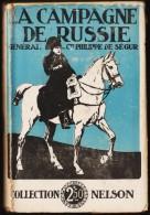 Général Cte. Philippe De Ségur - La Campagne De Russie - Collection Nelson N° 2 - Bücher, Zeitschriften, Comics