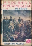 Général Comte Philippe De Ségur - Du Rhin à Fontainebleau - Collection Nelson N° 70 - Bücher, Zeitschriften, Comics