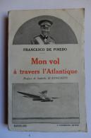 LIVRE - AVIATION - MON VOL A TRAVERS L'ATLANTIQUE - FRANCESCO DE PINEDO - ED. FLAMMARION - 1928 - Historia