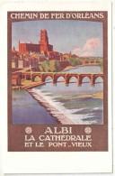 81 - ALBI - Chemin De Fer D'Orléans - La Cathédrale Et Le Pont-Vieux - Albi