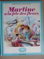 Martine à La Fête Des Fleurs Collection Casterman  Imprimé 1974 - Casterman