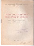 Fascicolo - L'EDUCAZIONE TECNICA DEGLI OPERAI IN GERMANIA - I.R.I. 1939 - 1940 - Diritto Ed Economia