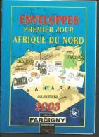 FRANCE: Farcigny: Catalogue Des Enveloppes 1er Jour D'Afrique Du Nord, 2003, TB - France