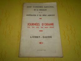 Algérie Française, Oran: Journées D'Oranie 1949; Ain Temouchent,Tlemcen,Sidi Bel Abbés,Saida,Mascara,Tiaret,Mostaganem - Culture