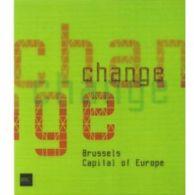 Change-Brussels Capital Of Europe  Livre En Anglais - Exploration/Voyages