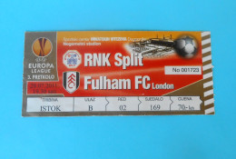 RNK SPLIIT : FULHAM FC England - 2011. UEFA EUROPA LEAGUE Football Match Ticket Soccer Fussball Foot Billet British - Eintrittskarten