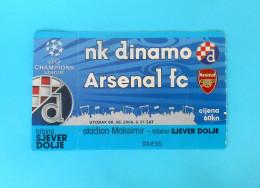 NK DINAMO : ARSENAL FC England - 2006. UEFA CHAMPIONS LEAGUE  Football Match Ticket Soccer Foot Billet - Match Tickets