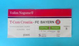 T-Com CROATIA : FC BAYERN Munchen Germany - 2005. Charity Football Match Ticket Soccer Fussball Deutschland - Eintrittskarten