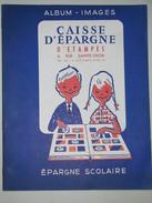 Album Collecteur Images Vignettes - Caisse Epargne Scolaire ETAMPES - Complet - 1960 - Album & Cataloghi