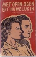 Boekje - Met Open Ogen Het Huwelijk In - Dupuis & Van Der Mast - Boekencentrum 's Gravenhage 1954 - Livres, BD, Revues