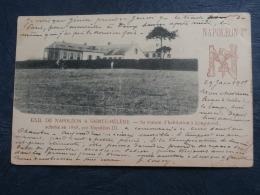 Napoléon Ier  Exil De Napoléon à Ste Hélène  Sa Maison D'habitation à Longwood - Précurseur - Circulée 1901 - L269 - Sainte-Hélène