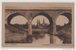 Bayeux France - La Cathederale Et La Pont Chemin De Fer - Bridges