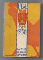 Liege EXPOSITION De 1930  Avec Plan De L'expo Et De La Ville 636 Pages Par Ernest Godefroid - Culture