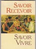 Savoir Recevoir Savoir Vivre Par Guibert Et Delamarque France Loisirs 1990 123 Pages - Books, Magazines, Comics