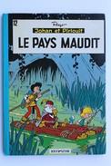 BD JOHAN ET PIRLOUIT - 12 - Le Pays Maudit - Rééd. 1973 Dos Rond - Johan Et Pirlouit