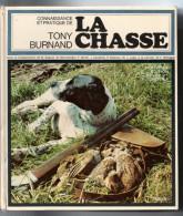 La CHASSE Par BURNAND 1974  446 Pages   (Envoi Belgique 7.70 Europe 16.40 ) - Chasse/Pêche