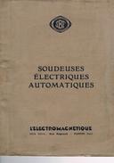 """Non Daté. """" Soudeuses électriques Magnétiques"""" 3 Catalogues + 5 Feuillets Même Fournisseur 6 Scans - Publicités"""