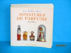 LIVRES La Folie Des Miniatures De Parfums Anne Breton édition An 2000 - Boeken