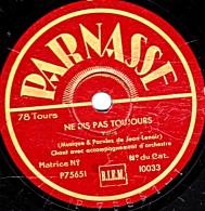 78 T.- 25 Cm - état B - NE DIS PAS TOUJOURS - JE SUIS COIFFEUR - 78 Rpm - Schellackplatten