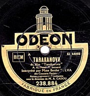 78 T.- 25 Cm - état B - Berthe SYLVA - TARAKANOVA - TA VOIX - 78 T - Disques Pour Gramophone