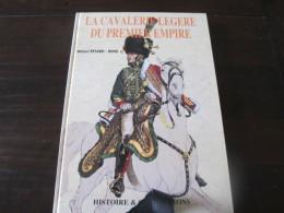 Livre Premier Empire La Cavalerie Legere  Par Michel Pétard Rigo - Livres