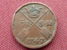 SUEDE Monnaie De 1 Ore S.M 1747 - Suède