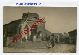 PARFONDRUPT-Animation-CARTE PHOTO Allemande-Guerre 14-18-1 WK-FRANCE-55- - France
