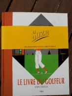 FRANCE LE LIVRE DU GOLFEUR Scores Et Parcours Bandeau SUZE Et Marque Page NEUF Jamais Servi - Sport