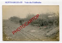 Voie De FELDBAHN-SEPTSARGES-Canon-Artillerie-CARTE PHOTO Allemande-Guerre 14-18-1 WK-FRANCE-55-Militaria-- - France
