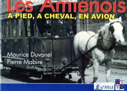 MAURICE  DUVANEL - PIERRE  Mabire   : Les Amiénois  à Pied , à Cheval , En Avion  , Tome 2 - Picardie - Nord-Pas-de-Calais