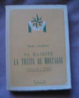 René Laurent : Sa Majesté La Truite De Montagne  1948 - Chasse/Pêche