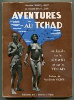 KAYAK Maurice BOUQUANT Et Albert MAHUZIER Aventures Au Tchad 1949 Dédicacé - Livres, BD, Revues