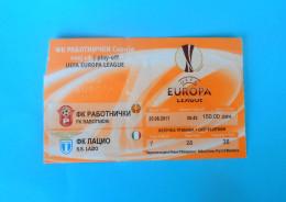 RABOTNIICKI : SS LAZIO Roma Italy - 2011. UEFA EUROPA LEAGUE Football Match Ticket Soccer Billet Foot Calcio Biglietto - Eintrittskarten