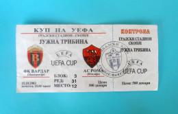 FKVARDAR : AS Roma Italy - 2003. UEFA CUP Football Match Ticket Soccer Billet Foot Calcio Biglietto Fussball Futbol - Match Tickets