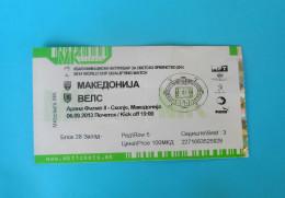 MACEDONIIA : WALES - 2013. FIFA WORLD CUP 2014. Qualif. Football Match Ticket Soccer Billet Foot Calcio Biglietto - Eintrittskarten