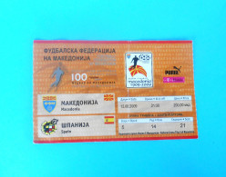 MACEDONIIA : SPAIN - 2009. Football Match Ticket Soccer Billet Foot Calcio Biglietto Espana Futbol Boleto - Eintrittskarten