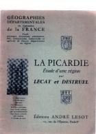 LECAT  Et DESTRUEL : La Picardie ,étude D'un Région - Picardie - Nord-Pas-de-Calais