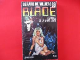 Livre Poche BLADE  N° 39 Les Dieux De La Mort Lente - Gerard De Villiers