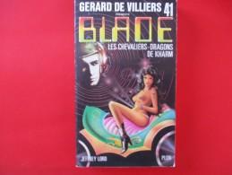 Livre Poche BLADE  N° 41 Les Chevaliers Dragons De Kharm - Gerard De Villiers