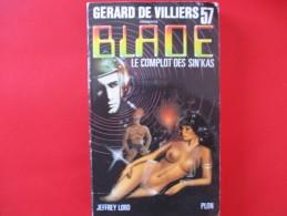 Livre Poche BLADE  N° 57 Le Complot Des Sin'kas - Gerard De Villiers