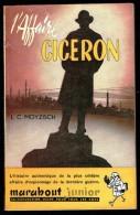 """"""" L'AFFAIRE CICERON """", Par L.C. MOYZISCH -  MJ  N° 55 - Guerre - Espionnage. - Marabout Junior"""
