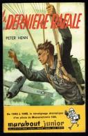 """"""" LA DERNIERE RAFALE """", Par Peter HENN -  MJ  N° 57 - Guerre - Aviation. - Marabout Junior"""