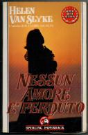 HELEN VAN SLYKE   NESSUN AMORE E' PERDUTO    (CARTONCINO LEGGERO  PAG.276) - Libri, Riviste, Fumetti