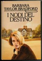 BARBARA  TAYLOR BRADFORD   I  NODI  DELL  DESTINO           (CARTONATO  PAG.321) - Libri, Riviste, Fumetti