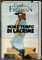 CYNTHIA FREEMAN    NON E'  TEMPO  DI  LACRIME        (CARTONATO  PAG.368) - Azione E Avventura