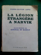 PO Lapie -La Légion étrangère à Narvik Avant Propose Du Général De Gaulle -  Flammarion 1945 - Bon état - Français